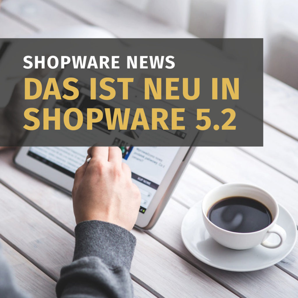 shopware entwickler news: shopware 5.2