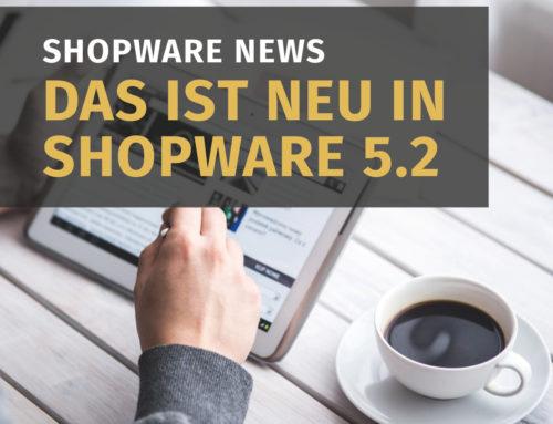 Shopware News: Das ist neu in Shopware 5.2