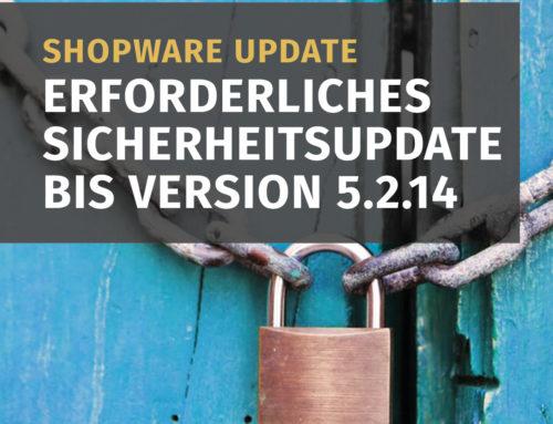 Shopware-Update: Erforderliches Sicherheitsupdate bis Shopware 5.2.14