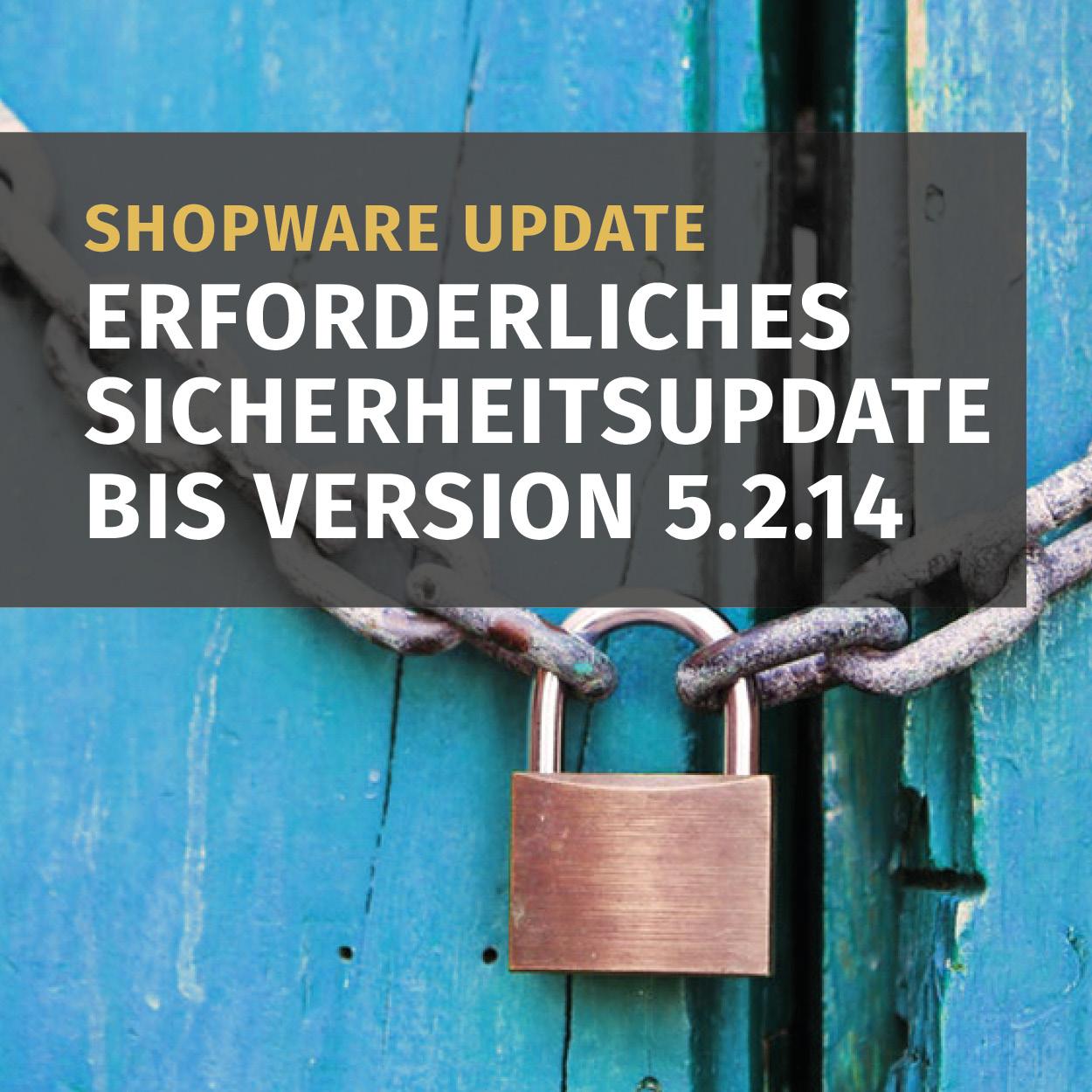 shopware entwickler sicherheitsupdate bis 5.2.14